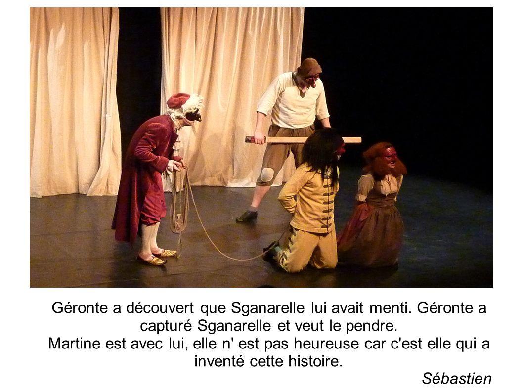 Géronte a découvert que Sganarelle lui avait menti.