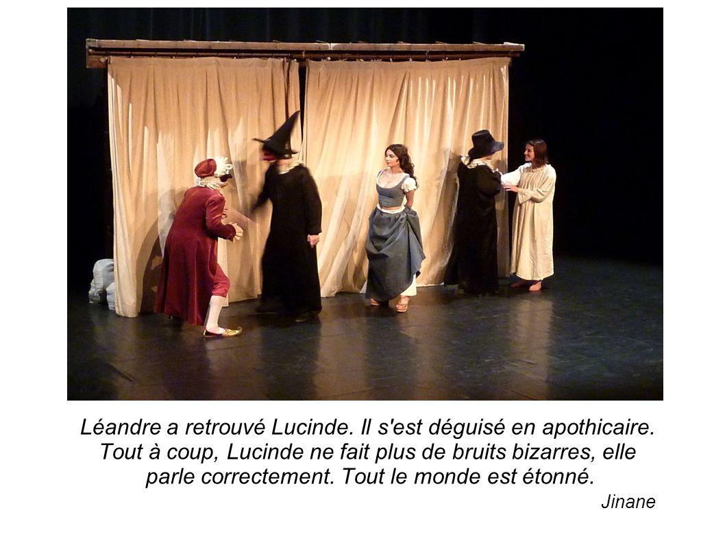 Léandre a retrouvé Lucinde.Il s est déguisé en apothicaire.