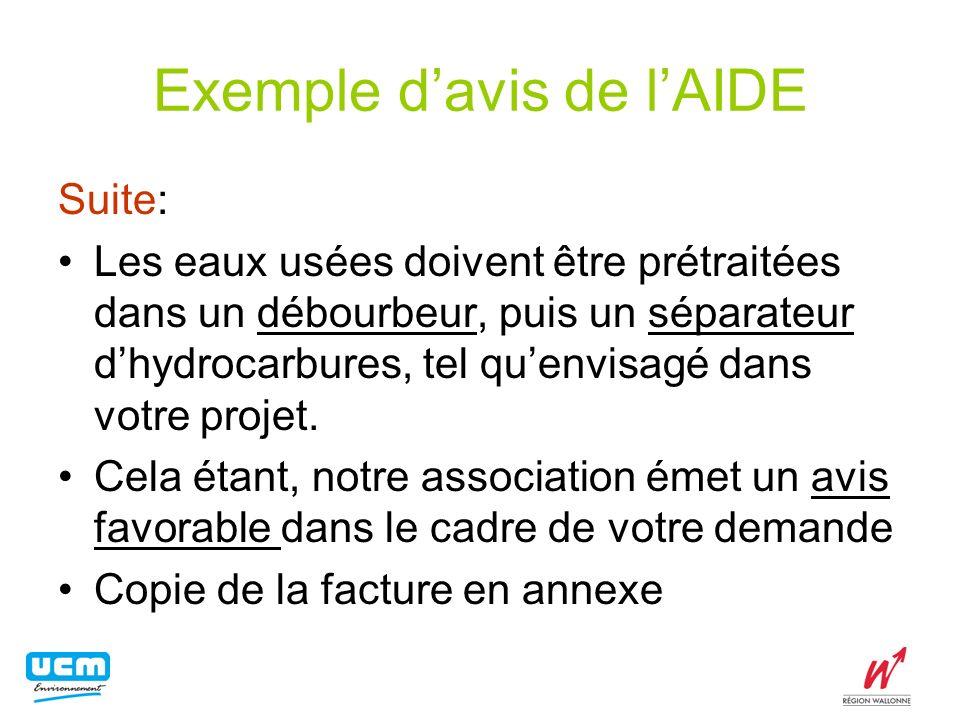 Exemple davis de lAIDE Suite: Les eaux usées doivent être prétraitées dans un débourbeur, puis un séparateur dhydrocarbures, tel quenvisagé dans votre