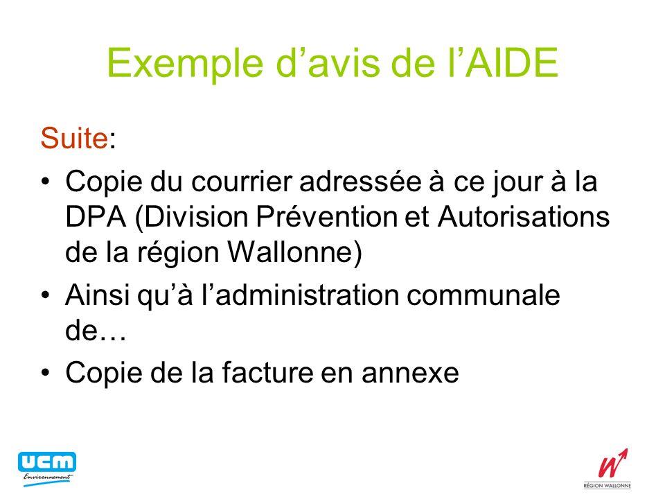 Exemple davis de lAIDE Suite: Copie du courrier adressée à ce jour à la DPA (Division Prévention et Autorisations de la région Wallonne) Ainsi quà lad