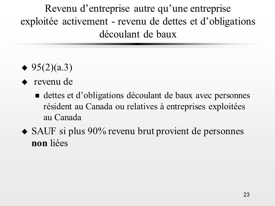 23 Revenu dentreprise autre quune entreprise exploitée activement - revenu de dettes et dobligations découlant de baux u 95(2)(a.3) u revenu de n dett