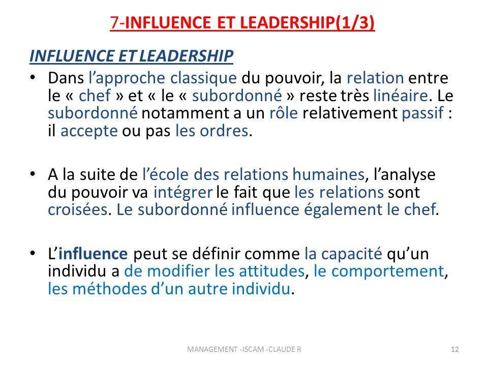 7-INFLUENCE ET LEADERSHIP(1/3) INFLUENCE ET LEADERSHIP Dans lapproche classique du pouvoir, la relation entre le « chef » et « le « subordonné » reste