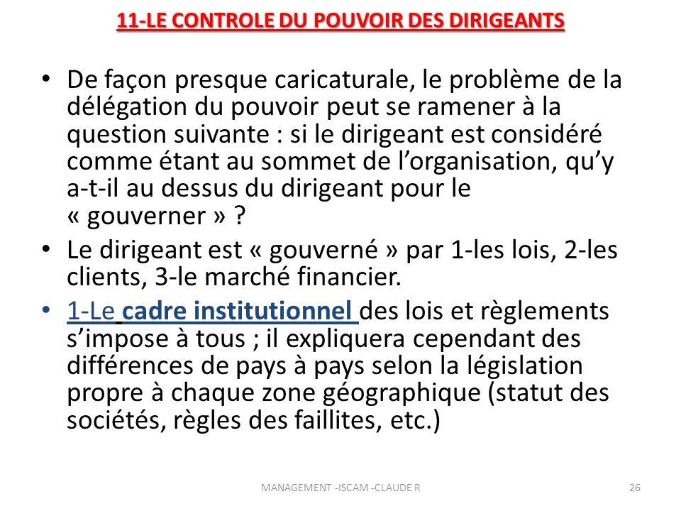 11-LE CONTROLE DU POUVOIR DES DIRIGEANTS De façon presque caricaturale, le problème de la délégation du pouvoir peut se ramener à la question suivante