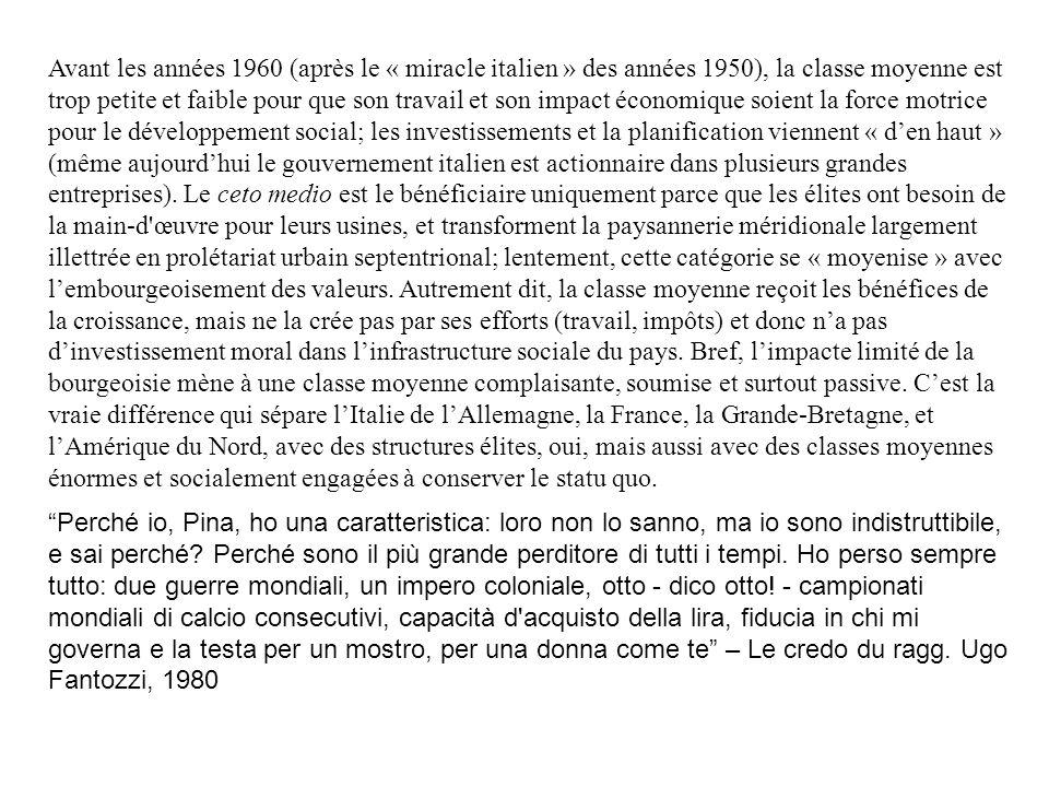 Avant les années 1960 (après le « miracle italien » des années 1950), la classe moyenne est trop petite et faible pour que son travail et son impact é