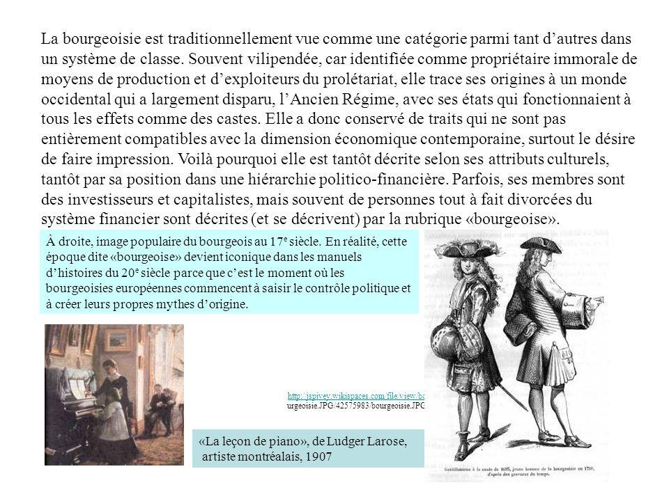 «La leçon de piano», de Ludger Larose, artiste montréalais, 1907 La bourgeoisie est traditionnellement vue comme une catégorie parmi tant dautres dans