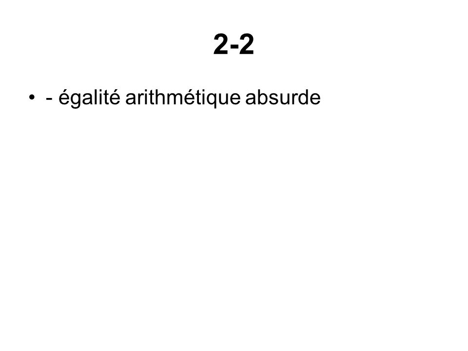 2-2 - égalité arithmétique absurde