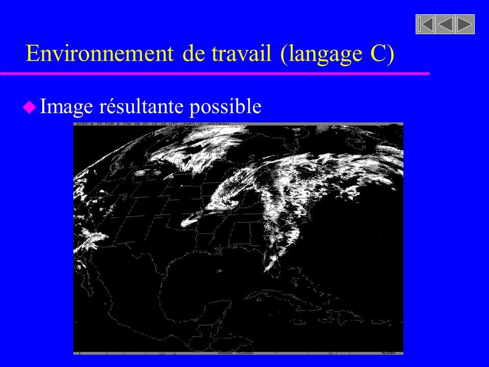 Environnement de travail (langage C) u Image résultante possible