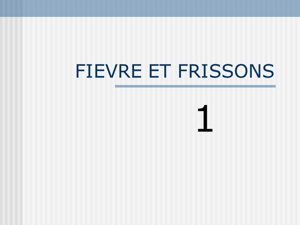 FIEVRE ET FRISSONS 1