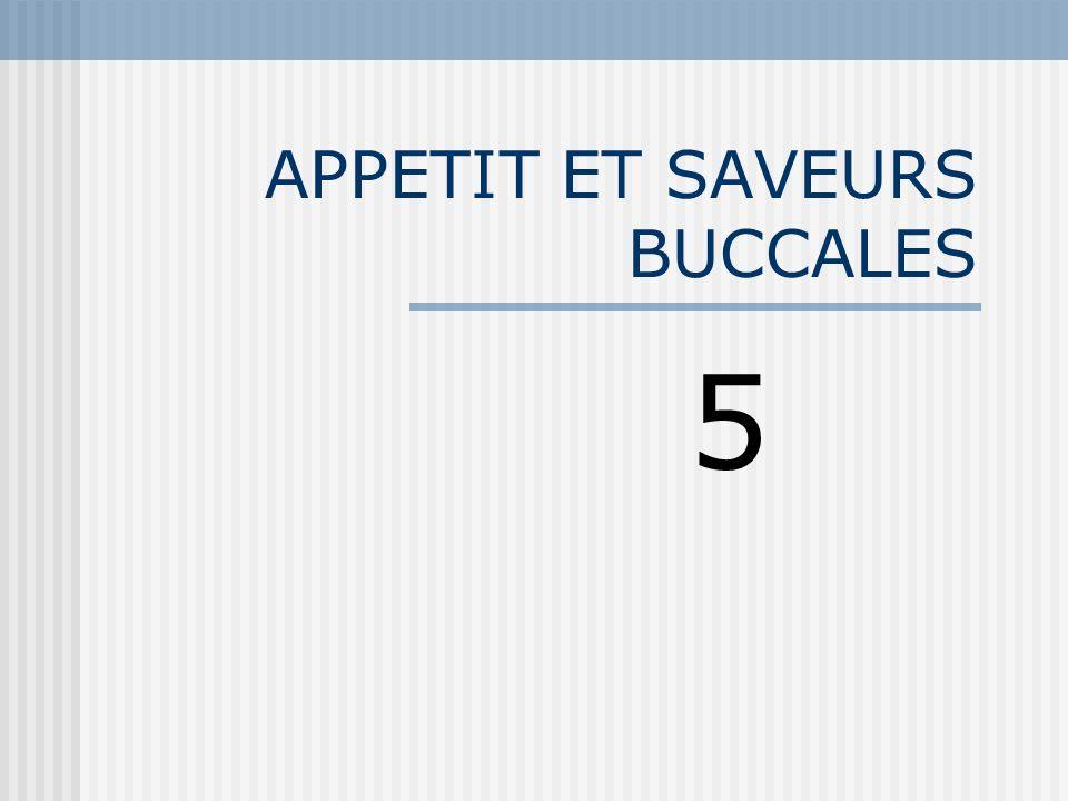 APPETIT ET SAVEURS BUCCALES 5