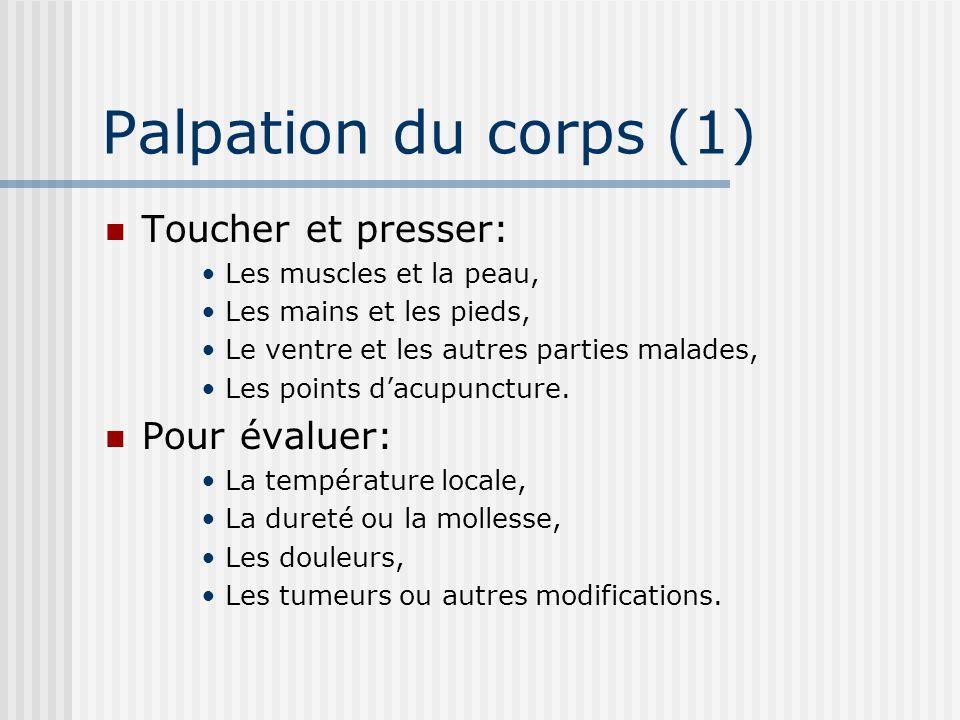 Palpation du corps (1) Toucher et presser: Les muscles et la peau, Les mains et les pieds, Le ventre et les autres parties malades, Les points dacupun