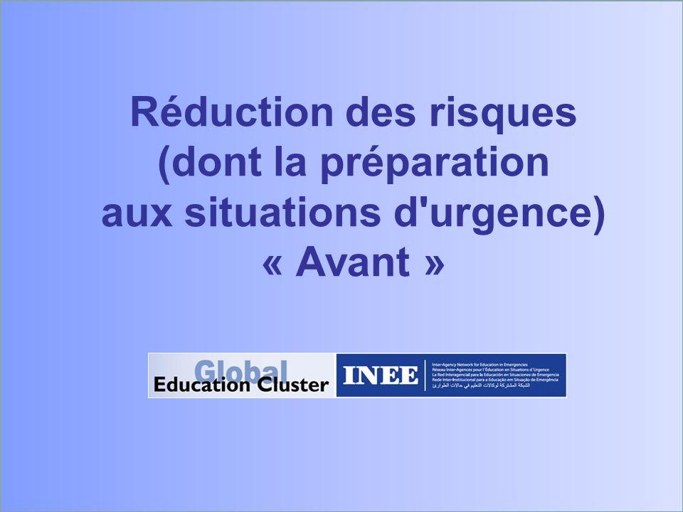 Réduction des risques (dont la préparation aux situations d urgence) « Avant »