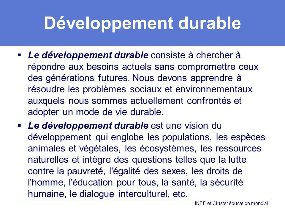 Développement durable Le développement durable consiste à chercher à répondre aux besoins actuels sans compromettre ceux des générations futures.