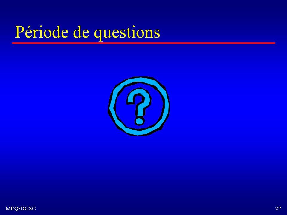 MEQ-DGSC 27 Période de questions