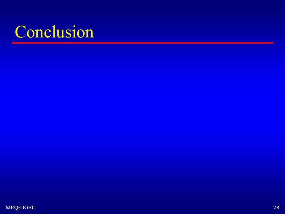 MEQ-DGSC 28 Conclusion