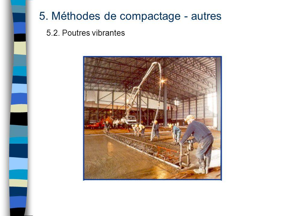 5. Méthodes de compactage - autres 5.2. Poutres vibrantes