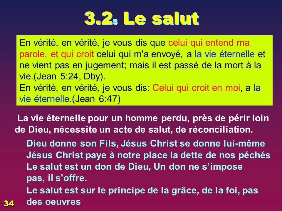 3.2 4 Jésus Christ Et c est ici le témoignage: que Dieu nous a donné la vie éternelle, et cette vie est dans son Fils: Celui qui a le Fils a la vie, celui qui n a pas le Fils de Dieu n a pas la vie.