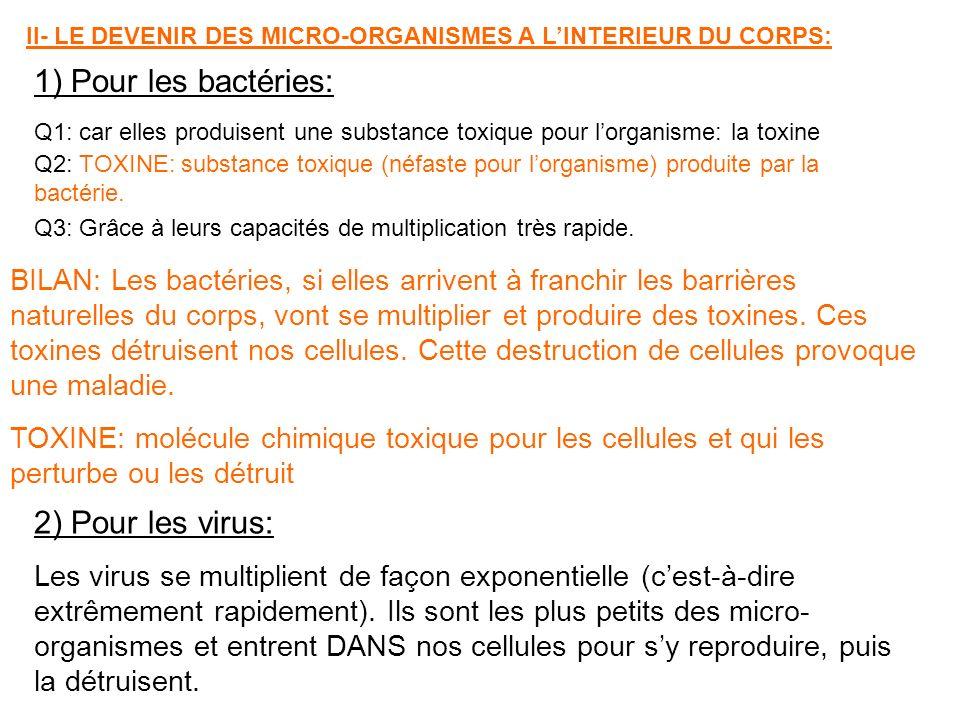 1) Pour les bactéries: Q3: Grâce à leurs capacités de multiplication très rapide.