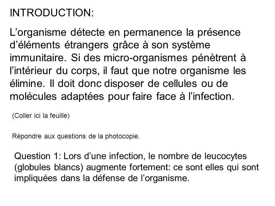 INTRODUCTION: Lorganisme détecte en permanence la présence déléments étrangers grâce à son système immunitaire.