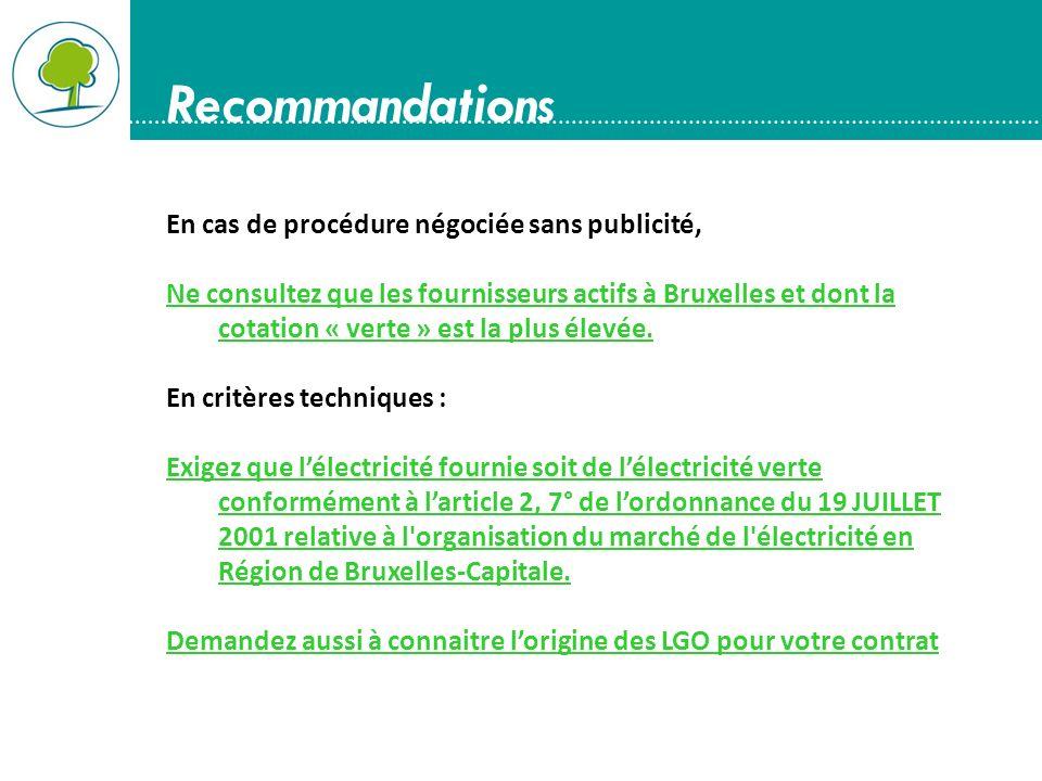 Recommandations En cas de procédure négociée sans publicité, Ne consultez que les fournisseurs actifs à Bruxelles et dont la cotation « verte » est la plus élevée.