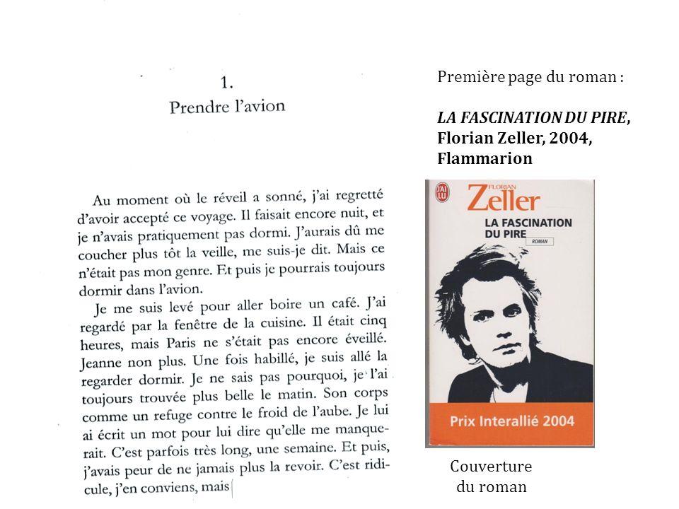 Première page du roman : LA FASCINATION DU PIRE, Florian Zeller, 2004, Flammarion Couverture du roman
