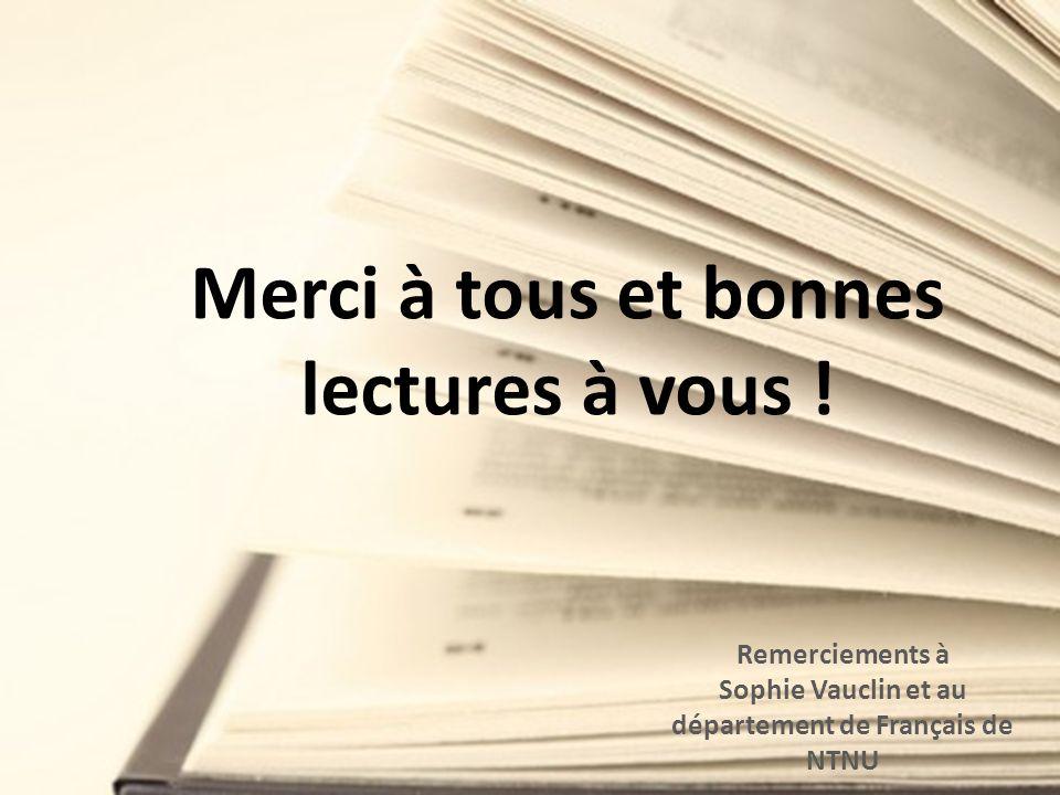 Merci à tous et bonnes lectures à vous ! Remerciements à Sophie Vauclin et au département de Français de NTNU