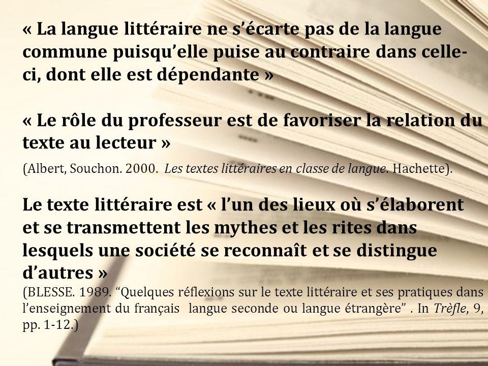 « La langue littéraire ne sécarte pas de la langue commune puisquelle puise au contraire dans celle- ci, dont elle est dépendante » « Le rôle du profe