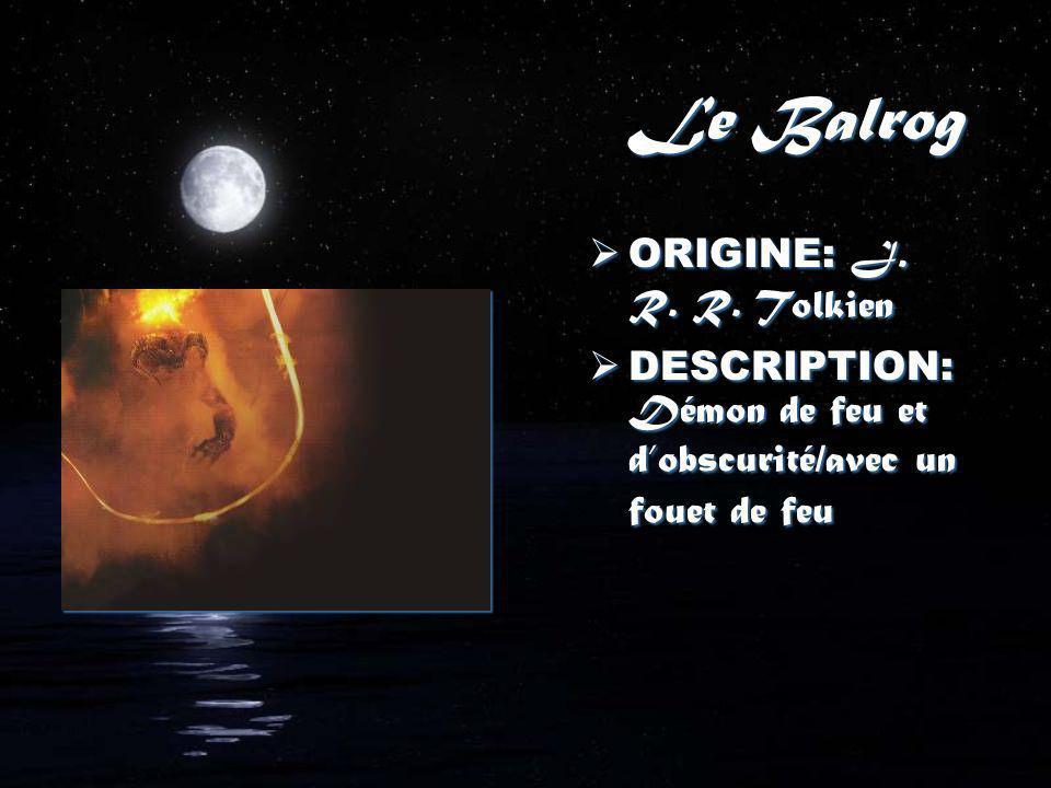 Le Balrog ORIGINE: J.R. R.
