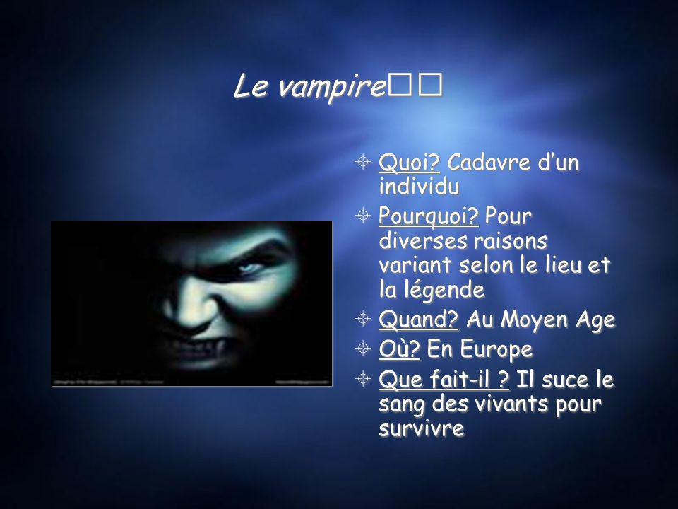Le vampire Quoi.Cadavre dun individu Pourquoi.