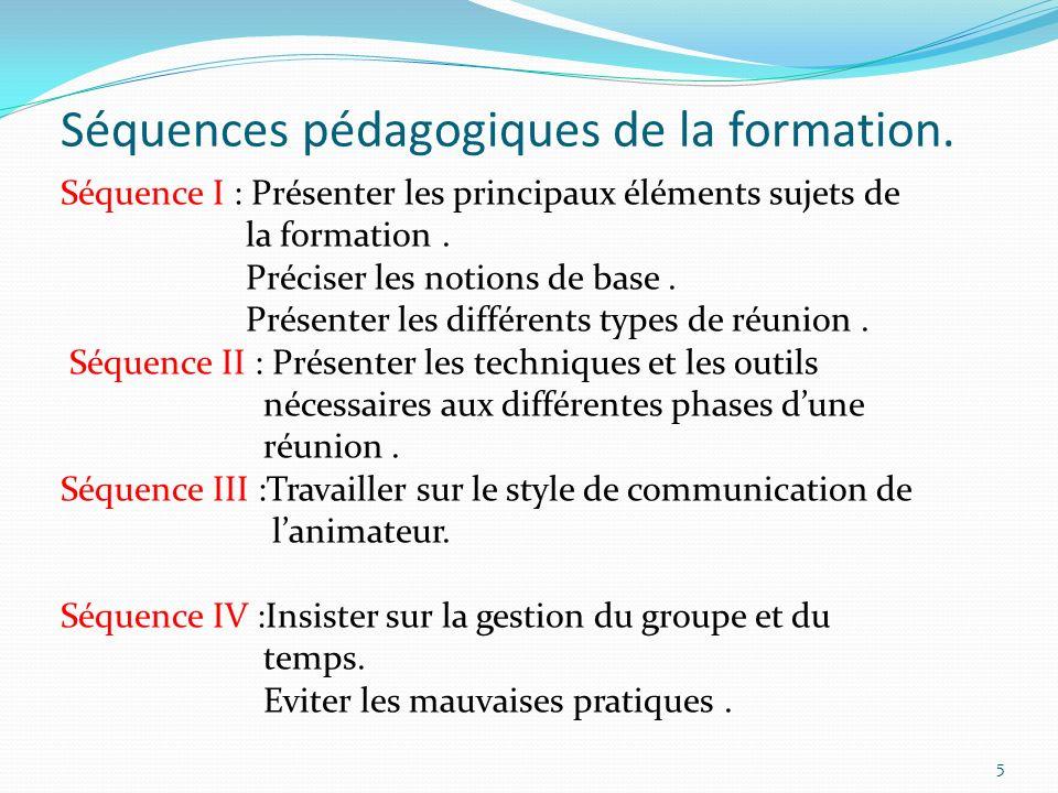 Séquences pédagogiques de la formation. Séquence I : Présenter les principaux éléments sujets de la formation. Préciser les notions de base. Présenter