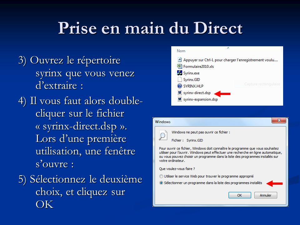 3) Ouvrez le répertoire syrinx que vous venez dextraire : 4) Il vous faut alors double- cliquer sur le fichier « syrinx-direct.dsp ». Lors dune premiè