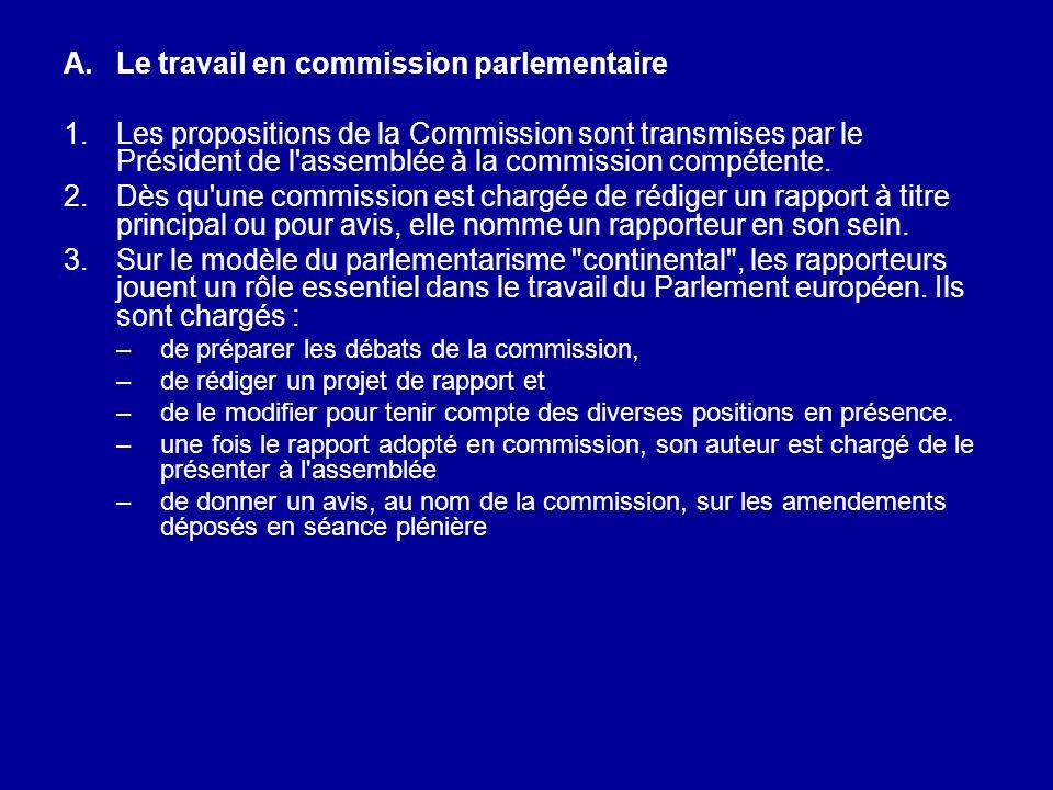 A.Le travail en commission parlementaire 1.Les propositions de la Commission sont transmises par le Président de l'assemblée à la commission compétent