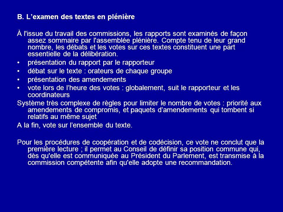 B. Lexamen des textes en plénière À l'issue du travail des commissions, les rapports sont examinés de façon assez sommaire par l'assemblée plénière. C