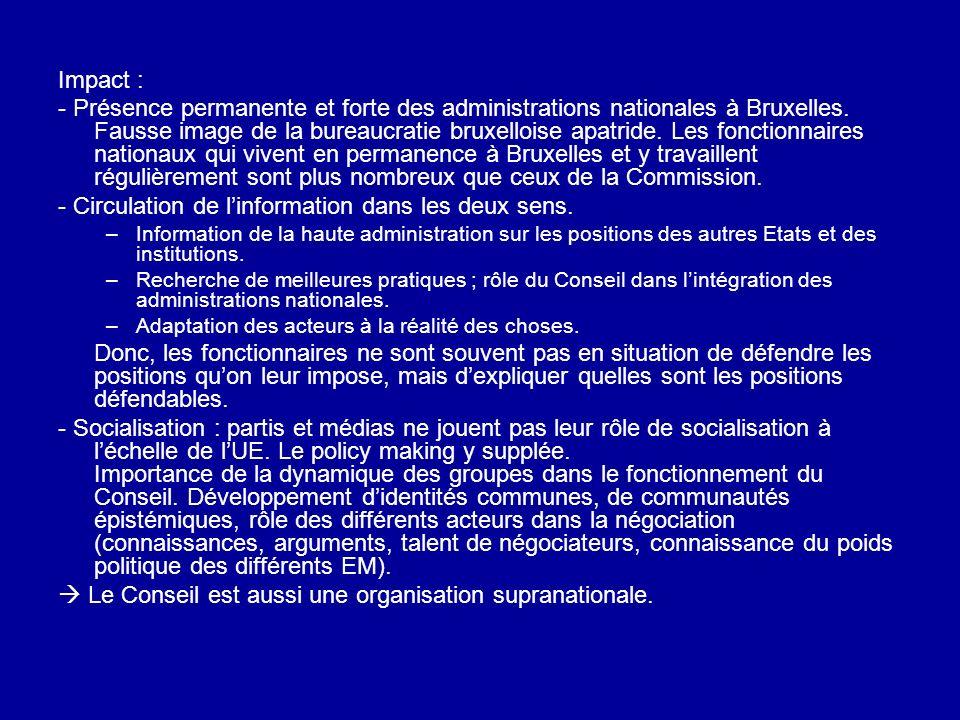Impact : - Présence permanente et forte des administrations nationales à Bruxelles. Fausse image de la bureaucratie bruxelloise apatride. Les fonction