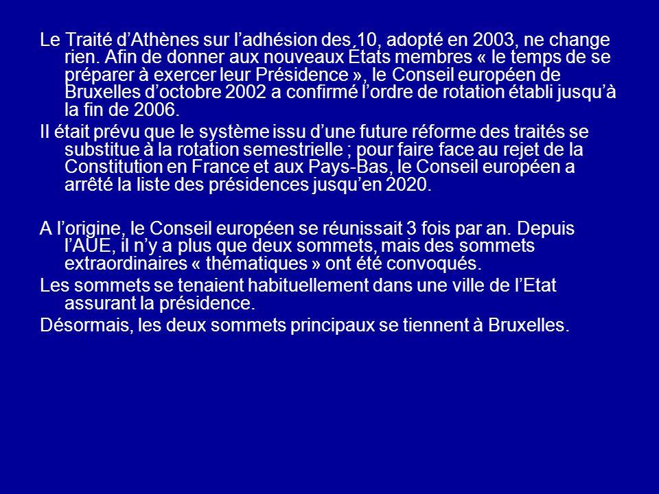 Le Traité dAthènes sur ladhésion des 10, adopté en 2003, ne change rien. Afin de donner aux nouveaux États membres « le temps de se préparer à exercer