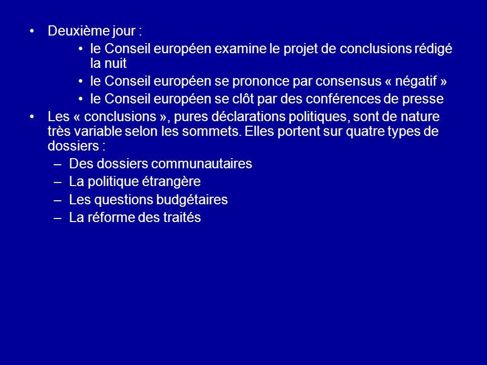 Deuxième jour : le Conseil européen examine le projet de conclusions rédigé la nuit le Conseil européen se prononce par consensus « négatif » le Conse