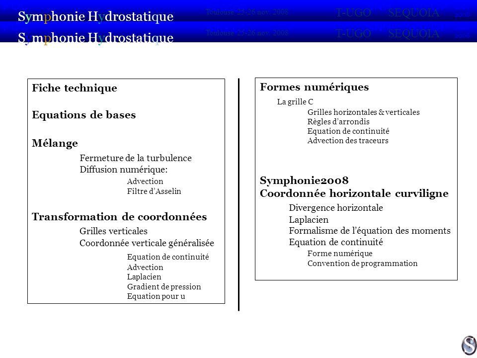 Fiche technique: Symphonie Hydrostatique 2007 2008 POC VIFOP Sirocco Toulouse 25-26 nov.