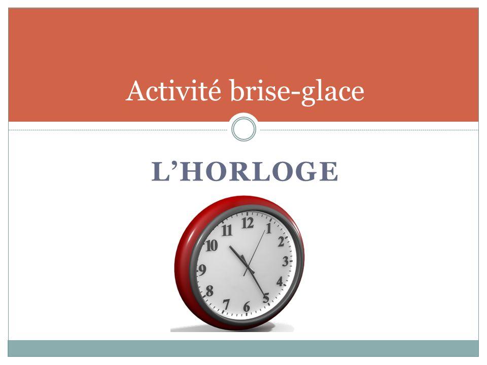 LHORLOGE Activité brise-glace
