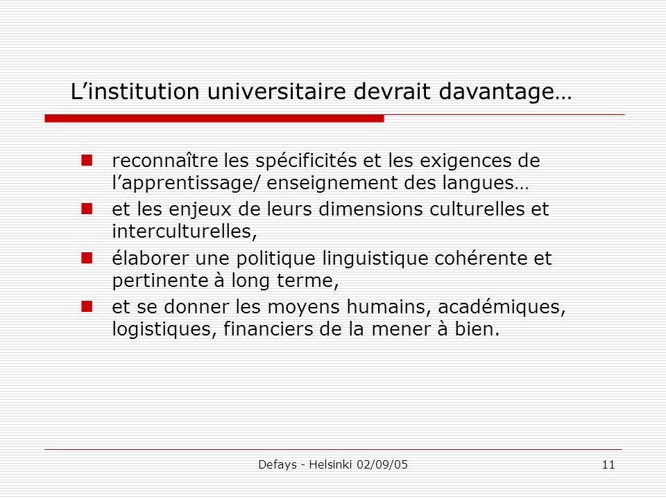 Defays - Helsinki 02/09/0511 reconnaître les spécificités et les exigences de lapprentissage/ enseignement des langues… et les enjeux de leurs dimensi
