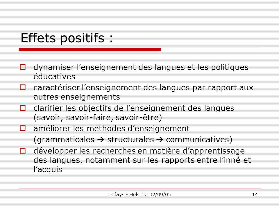 Defays - Helsinki 02/09/0514 Effets positifs : dynamiser lenseignement des langues et les politiques éducatives caractériser lenseignement des langues