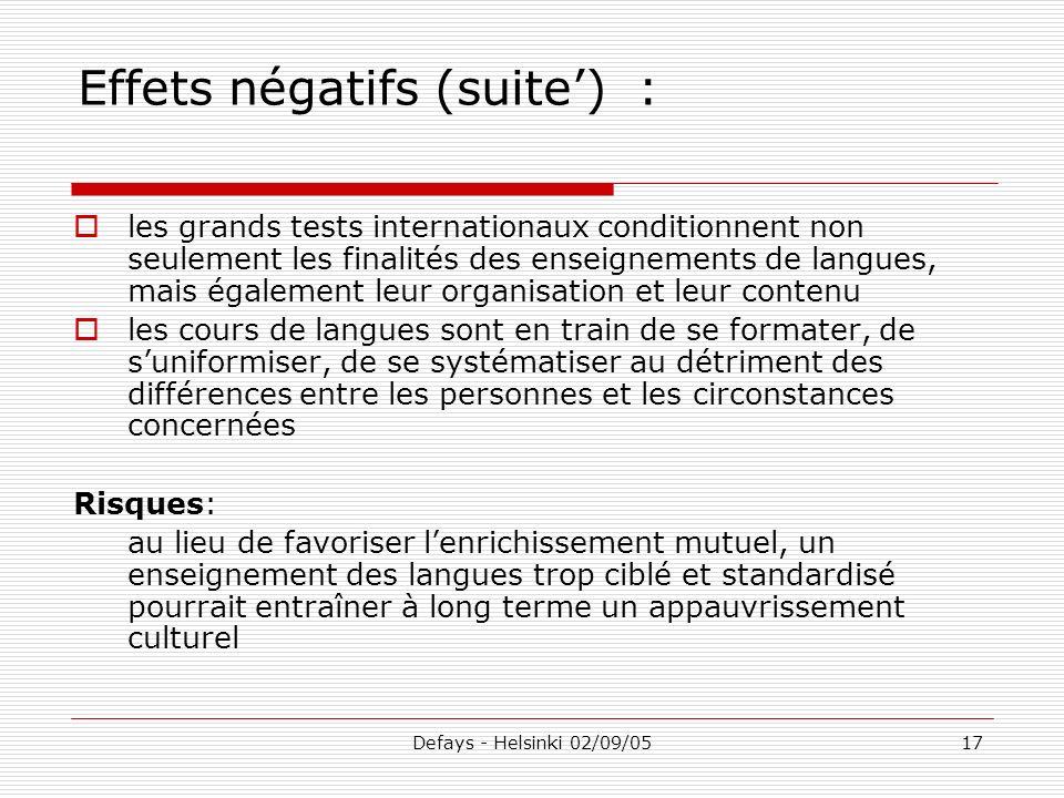 Defays - Helsinki 02/09/0517 Effets négatifs (suite) : les grands tests internationaux conditionnent non seulement les finalités des enseignements de