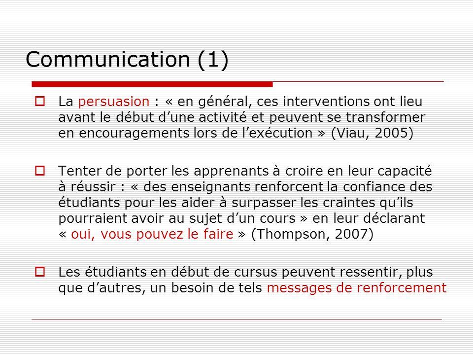 Communication (1) La persuasion : « en général, ces interventions ont lieu avant le début dune activité et peuvent se transformer en encouragements lo