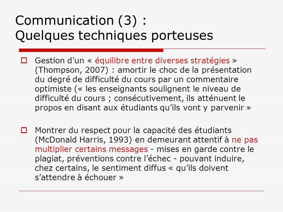 Communication (3) : Quelques techniques porteuses Gestion dun « équilibre entre diverses stratégies » (Thompson, 2007) : amortir le choc de la présent