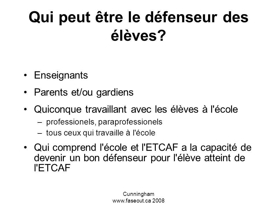 Cunningham www.faseout.ca 2008 À la défense de l'ETCAF? La défense est un support actif; tout particulièrement le fait de plaider ou d'argumenter pour