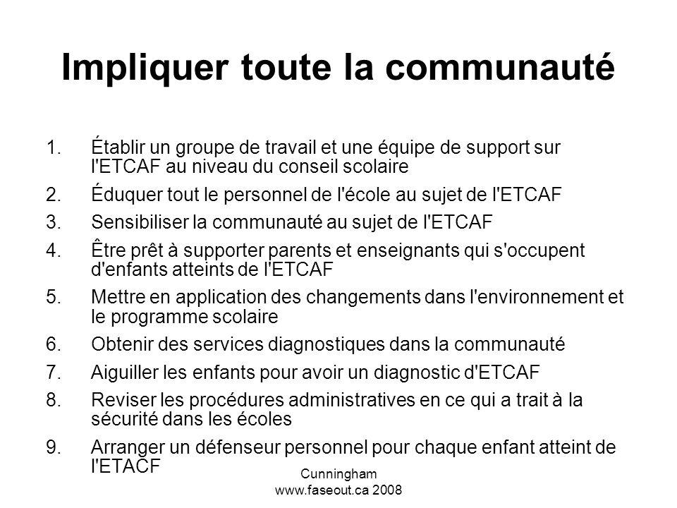 Cunningham www.faseout.ca 2008 Un effort de toute l école ETCAF 101, le développement professionnel pour tous Utiliser un programme scolaire exhaustif comme TRIBES With All Due Respect Ronald Morrish (Font Hill, ON)