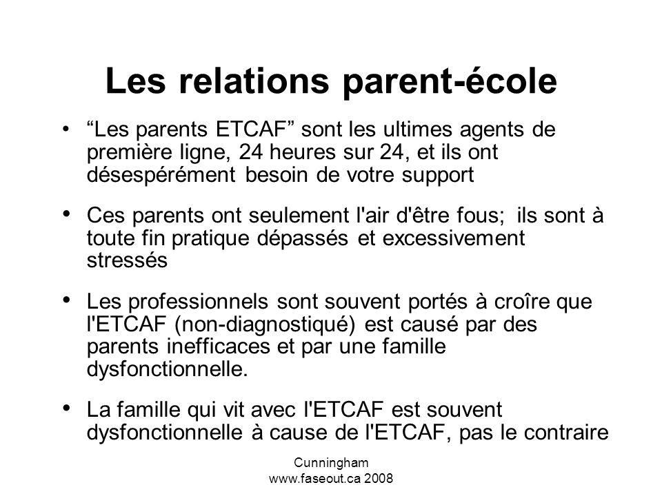 Cunningham www.faseout.ca 2008 La plupart des experts en ETCAF, comme Diane Malbin ou Donna Debolt, reconnaissent que plusieurs parents d'enfants atte