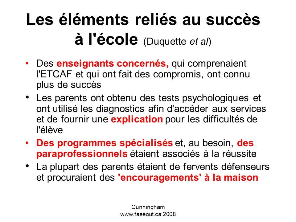 Cunningham www.faseout.ca 2008 Recherche de Duquette et al School Experiences of Students with Fetal Alcohol Spectrum Disorder Duquette, Cheryll and E