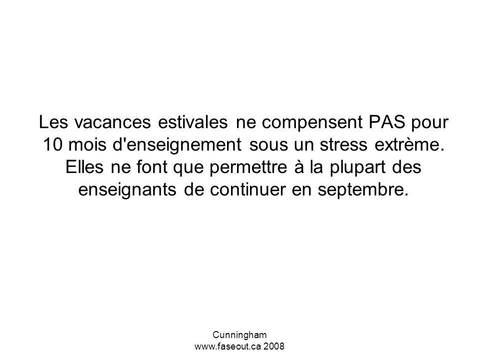 Cunningham www.faseout.ca 2008 Les parents défenseurs Doivent se rappeller que lors d'une étude on a établi que l'enseignement est à peine moins stres