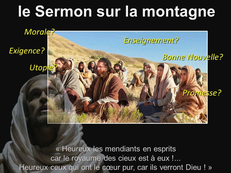 le Sermon sur la montagne Exigence.Morale. Enseignement.