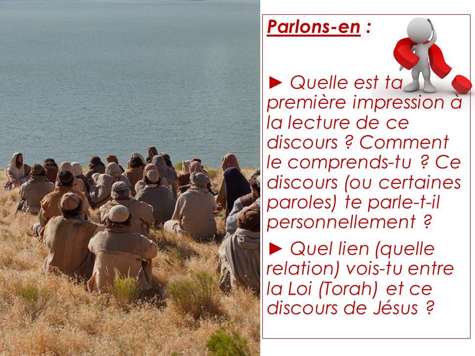 Matthieu 5 à 7 Parlons-en : Quelle est ta première impression à la lecture de ce discours .