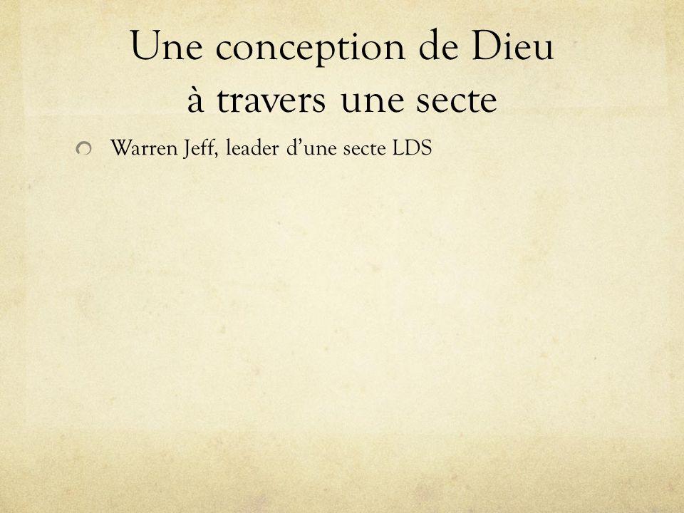 Une conception de Dieu à travers une secte Warren Jeff, leader dune secte LDS